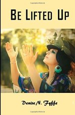 Be Lifted Up by Denise N. Fyffe book front cover