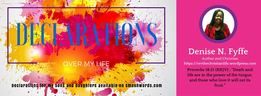 Declarations over my Life by Author Denise Fyffe