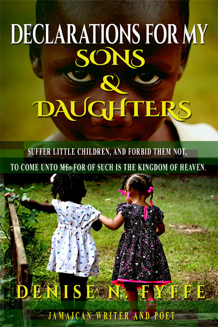 Book Feature on Declarations for My Sons and Daughters by Denise N. Fyffe