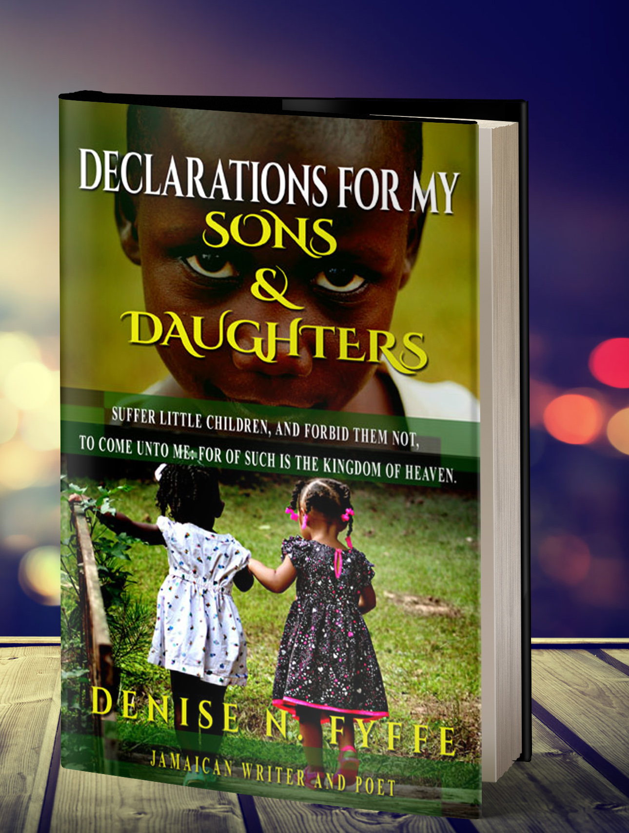 Declarations for my Sons and Daughters by Denise Fyffe